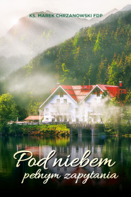 okładka Pod niebem pełnym zapytania, Ebook   ks. Marek Chrzanowski