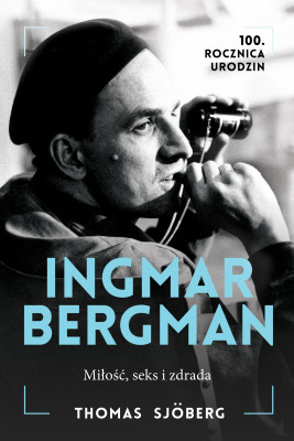 okładka INGMAR BERGMAN. MIŁOŚĆ, SEKS i ZDRADA, Ebook   Thomas Sjöberg