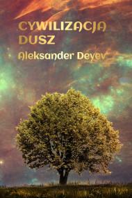 okładka Cywilizacja Dusz, Ebook | Deyev Aleksander