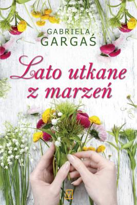 okładka Lato utkane z marzeń, Ebook | Gabriela Gargaś