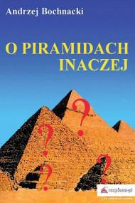 okładka O piramidach inaczej, Ebook | Andrzej  Bochnacki