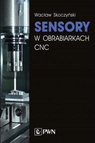 okładka Sensory w obrabiarkach CNC. Ebook | papier | Wacław  Skoczyński