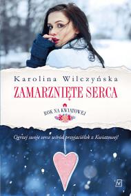 okładka Rok na Kwiatowej. Tom II. Zamarznięte serca, Ebook | Karolina Wilczyńska