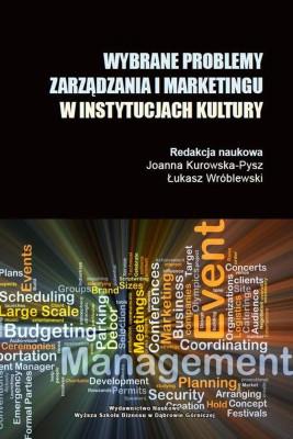 okładka Wybrane problemy zarządzania i marketingu w instytucjach kulktury, Ebook | Joanna  Kurowska-Pysz, Łukasz  Wróblewski