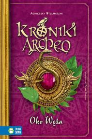 okładka Kroniki Archeo. Tom 10. Oko węża. Ebook | papier | Agnieszka Stelmaszyk