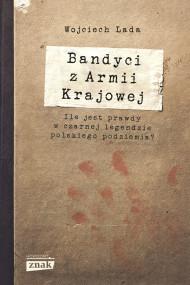 okładka Bandyci z Armii Krajowej. Ebook | Wojciech Lada