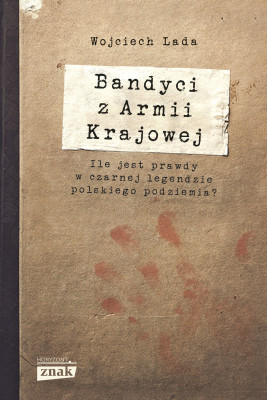 okładka Bandyci z Armii Krajowej, Ebook   Wojciech Lada