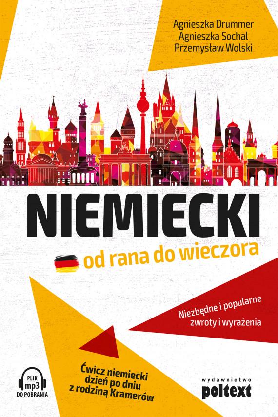 okładka Niemiecki od rana do wieczoraebook | EPUB, MOBI | Agnieszka Drummer, Agnieszka Sochal, Przemysław Wolski