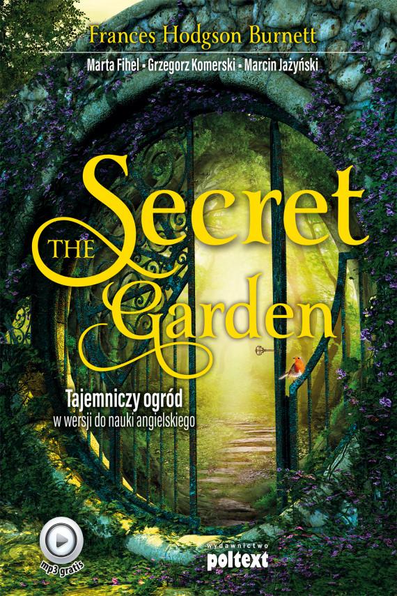 okładka The Secret Gardenebook | EPUB, MOBI | Grzegorz Komerski, Marta Fihel, Frances Hodgson Burnett, Marcin Jażyński