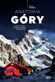 okładka Anatomia Góry. Osiem tysięcy metrów ponad marzeniami. Ebook | papier | Fronia Rafał