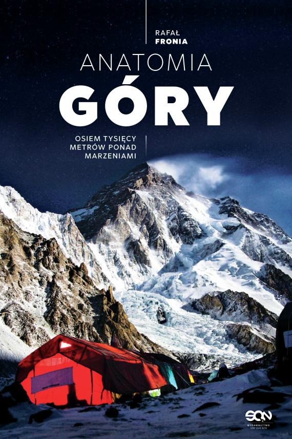 okładka Anatomia Góry. Osiem tysięcy metrów ponad marzeniamiebook | EPUB, MOBI | Fronia Rafał