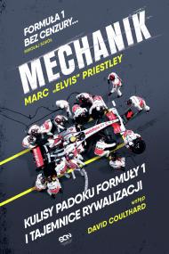 okładka Mechanik. Kulisy padoku F1 i tajemnice rywalizacji. Ebook | Priestley Marc