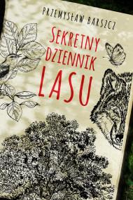 okładka Sekretny dziennik lasu. Ebook   papier   Przemysław Barszcz
