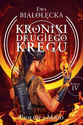 okładka Kroniki Drugiego Kręgu 4. Piołun i miód, Ebook | Ewa Białołęcka