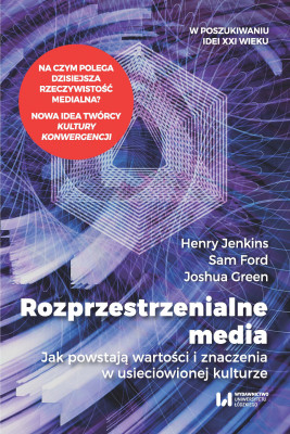 okładka Rozprzestrzenialne media, Ebook   Henry Jenkins, Sam Ford, Joshua Green