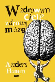 okładka W zdrowym ciele zdrowy mózg. Ebook | papier | Anders Hansen
