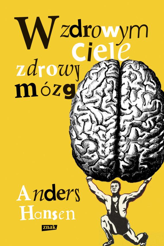okładka W zdrowym ciele zdrowy mózg. Ebook | EPUB, MOBI | Anders Hansen