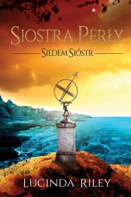 okładka SIOSTRA PERŁY. Ebook | papier | Lucinda Riley, Marzenna Rączkowska, Maria Pstrągowska