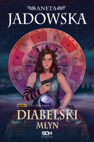 okładka Diabelski Młyn. Ebook | papier | Aneta Jadowska