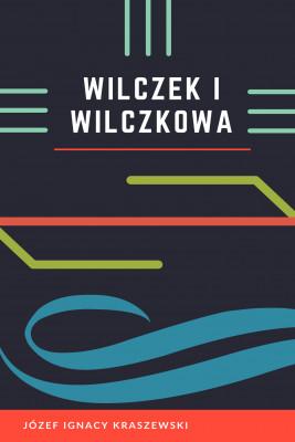 okładka Wilczek i Wilczkowa, Ebook | Józef Ignacy Kraszewski