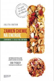 okładka Zamień chemię na energię, Ebook | Julita Bator