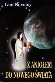 okładka Z aniołem do nowego świata. Ebook | Ivan Novotny