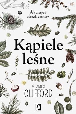 okładka Kąpiele leśne, Ebook | M. Amos Clifford