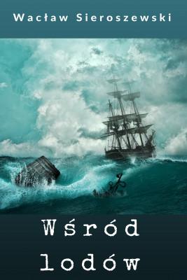 okładka Wśród lodów, Ebook | Wacław Sieroszewski