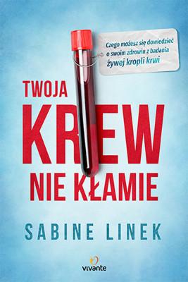 okładka Twoja krew nie kłamie, Ebook | Sabine Linek