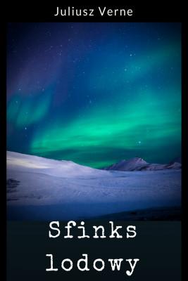 okładka Sfinks lodowy, Ebook | Juliusz Verne