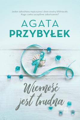 okładka Wierność jest trudna, Ebook | Agata Przybyłek