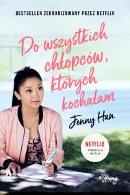okładka Do wszystkich chłopców, których kochałam. Ebook | papier | Jenny Han