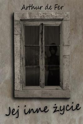 okładka Jej inne życie, Ebook | Arthur de Fer