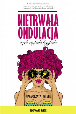 okładka Nietrwała ondulacja, czyli rozterki fryzjerki, Ebook | Małgorzata  Thiele