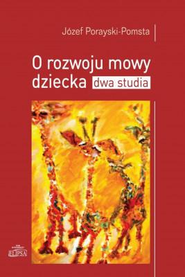 okładka O rozwoju mowy dziecka Dwa studia, Ebook   Józef  Porayski-Pomsta