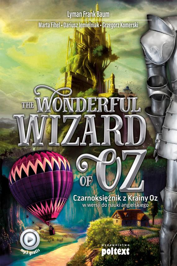 okładka The Wonderful Wizard of Ozebook | EPUB, MOBI | Lyman Frank Baum, Grzegorz Komerski, Dariusz Jemielniak, Marta Fihel