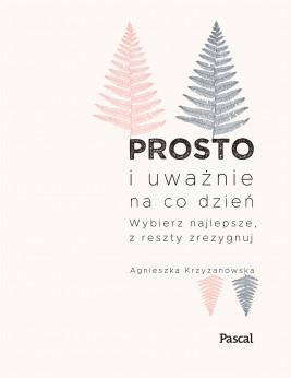okładka Prosto i uważnie., Ebook | Agnieszka Krzyżanowska