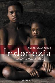 okładka Indonezja. Ludożercy wczoraj i dziś, Ebook | Alicja Kubiak, Jan Kurzela