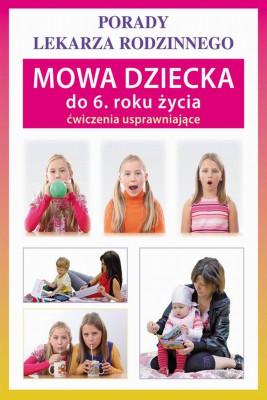 okładka Mowa dziecka do 6. roku życia. Ćwiczenia usprawniające, Ebook | Sylwia  Szczepańska