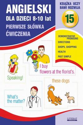 okładka Angielski dla dzieci 15. Pierwsze słówka. Ćwiczenia. 8-10 lat, Ebook | Joanna  Bednarska