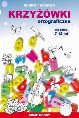 okładka Krzyżówki ortograficzne dla dzieci 7-12 lat, Ebook | Mateusz  Jagielski, Beata  Guzowska, Iwona  Kowalska
