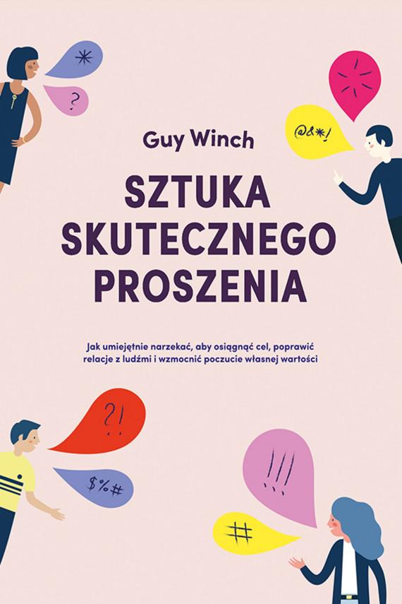 okładka Sztuka skutecznego proszeniaebook | EPUB, MOBI | Guy Winch, Elżbieta Kowalewska