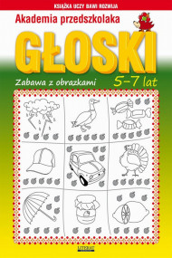 okładka Akademia przedszkolaka. Głoski. Zabawy z obrazkami. 5-7 lat, Ebook | Beata  Guzowska
