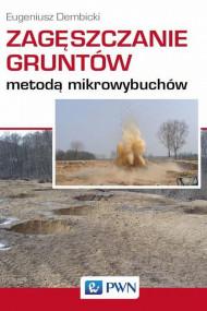 okładka Zagęszczanie gruntów metodą mikrowybuchów, Ebook | Eugeniusz  Dembicki