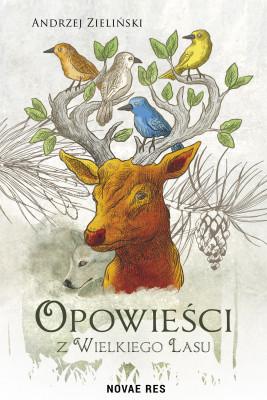 okładka Opowieści z wielkiego lasu, Ebook | Andrzej  Zieliński