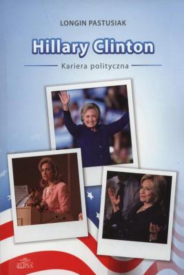 okładka Hillary Clinton kariera polityczna, Ebook | Longin Pastusiak