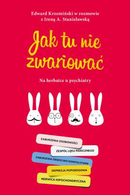 okładka Jak tu nie zwariować. Na herbatce u psychiatry, Ebook | Irena Stanisławska, Edward Krzemiński