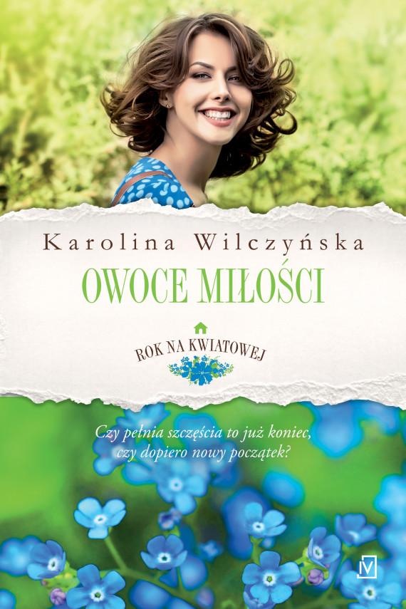 okładka Rok na Kwiatowej. Tom 4. Owoce miłościebook | EPUB, MOBI | Karolina Wilczyńska