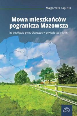 okładka Mowa mieszkańców pogranicza Mazowsza, Ebook | Małgorzata  Kapusta