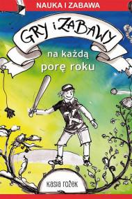 okładka Gry i zabawy na każdą porę roku. Ebook | Katarzyna  Rożek